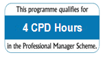This programme qualifies for 4 CDP Hours in the Professional Manager Scheme.